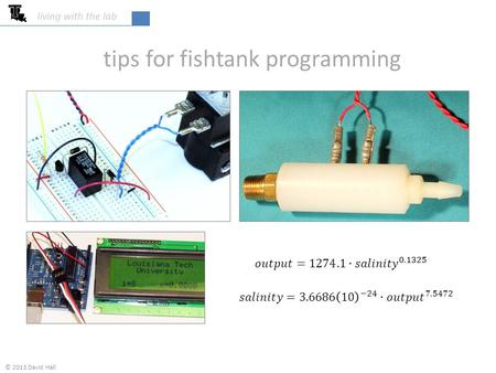Tips for fishtank programming living with the lab © 2013 David Hall.