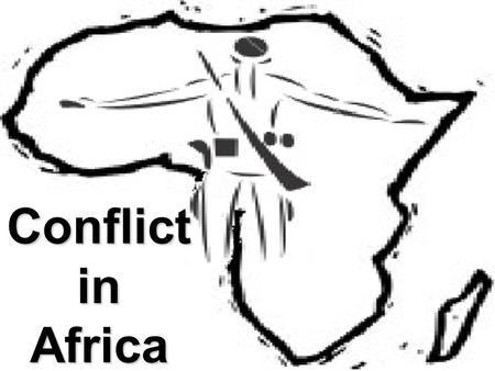 Conflict in Africa. Although media coverage seems to suggest that war, political coups and terrorist bombings happen all over Africa, many parts of the.