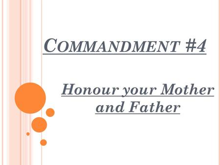 Honour your Mother and Father