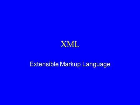 XML Extensible Markup Language. Markup Languages u What does this number (100) mean? –Actually, it's just a string of characters! –A markup language can.