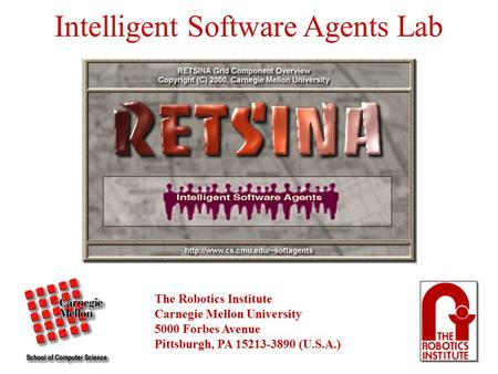 Intelligent Software Agents Lab The Robotics Institute Carnegie Mellon University 5000 Forbes Avenue Pittsburgh, PA 15213-3890 (U.S.A.)