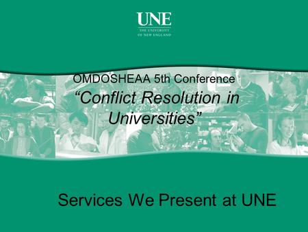 "OMDOSHEAA 5th Conference ""Conflict Resolution in Universities"" Services We Present at UNE."