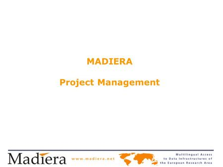 NORWEGIAN SOCIAL SCIENCE DATA SERVICES MADIERA Project Management.