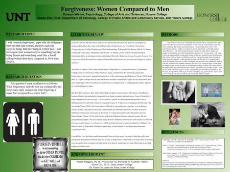 Forgiveness: Women Compared to Men Katelyn Wisner, Psychology, College of Arts and Sciences, Honors College Susan Eve, Ph.D., Department of Sociology,