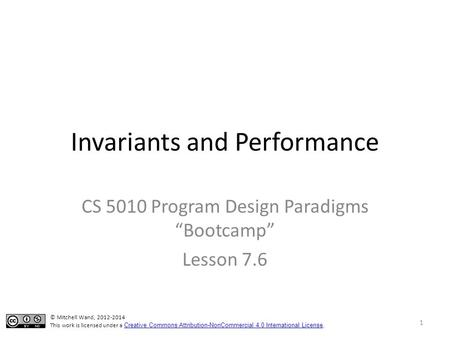 "Invariants and Performance CS 5010 Program Design Paradigms ""Bootcamp"" Lesson 7.6 TexPoint fonts used in EMF. Read the TexPoint manual before you delete."