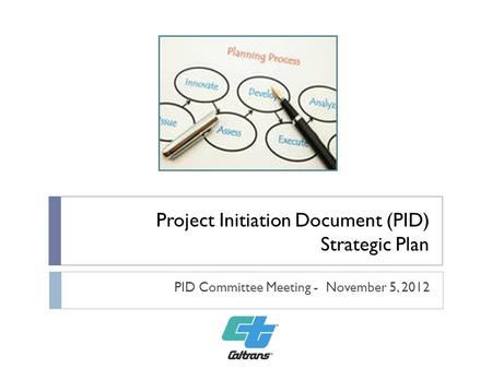 Project Initiation Document (PID) Strategic Plan PID Committee Meeting - November 5, 2012.