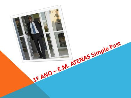 1º ANO – E.M. ATENAS Simple Past