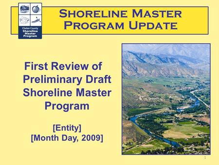 Shoreline Master Program Update First Review of Preliminary Draft Shoreline Master Program [Entity] [Month Day, 2009] 1.