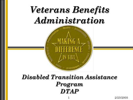 Veterans Benefits Administration Disabled Transition Assistance Program DTAP Veterans Benefits Administration Disabled Transition Assistance Program DTAP.