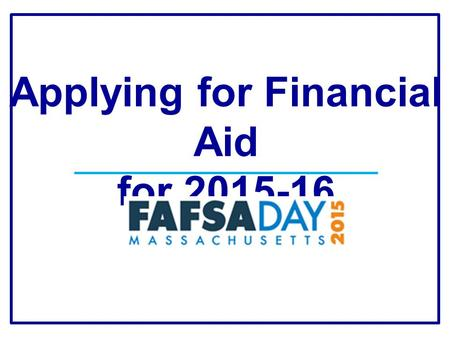 Applying for Financial Aid for 2015-16. Sponsors/Partners.