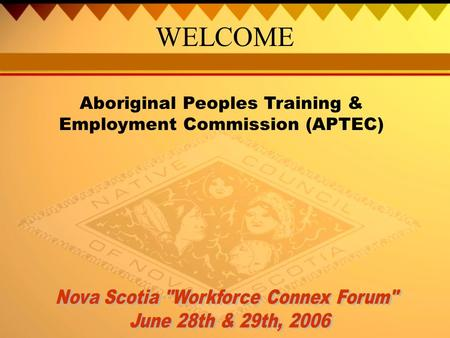 WELCOME Aboriginal Peoples Training & Employment Commission (APTEC)