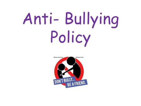 Anti- Bullying Policy. This policy has been written by the School Council and Headteacher of Kippax Greenfield Primary School. All children have been.