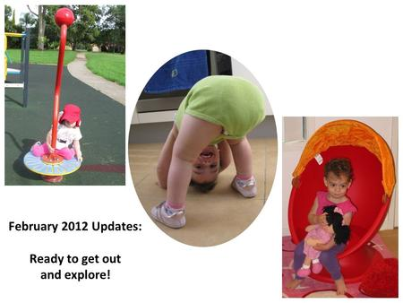 February 2012 Updates: Ready to get out and explore!