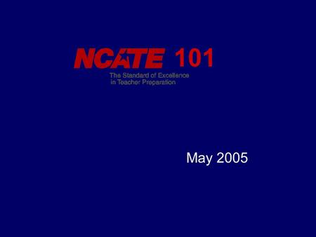 101 May 2005. An accrediting body for schools, colleges, and departments of education recognized by the U.S. Department of Education and the Commission.