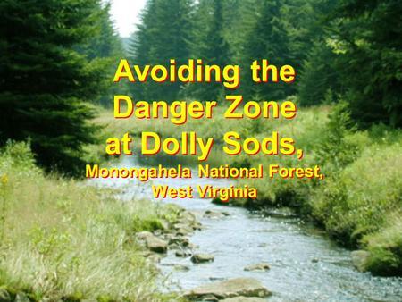 Avoiding the Danger Zone at Dolly Sods, Monongahela National Forest, West Virginia.