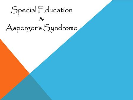 Special Education & Asperger's Syndrome.