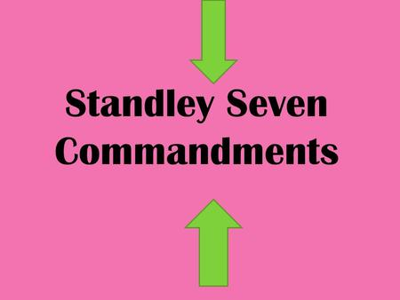 Standley Seven Commandments. All Children Must Follow Given Dress Code in Planners. When the students are given the rules for what they can and cannot.