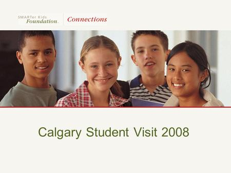 Calgary Student Visit 2008. Participating Cities 2007-2008 Kankakee, Illinois Madison Heights, Virginia Long Beach, California Wyoming, Minnesota Calgary,