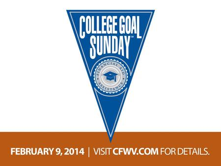 What is College Goal Sunday? An opportunity for students and families to receive FREE, confidential support completing the Free Application for Federal.