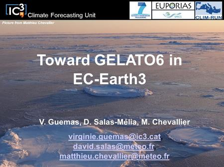 Toward GELATO6 in EC-Earth3 V. Guemas, D. Salas-Mélia, M. Chevallier