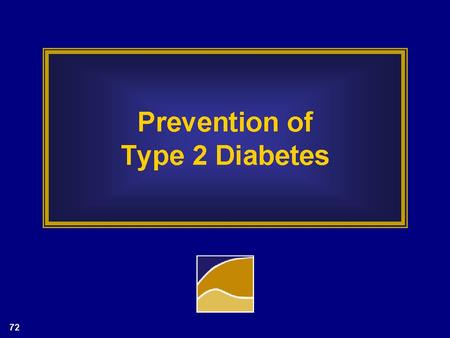 Prevention of Type 2 Diabetes. Hyperglycemia in Type 2 Diabetes: Changing Treatment Paradigms.