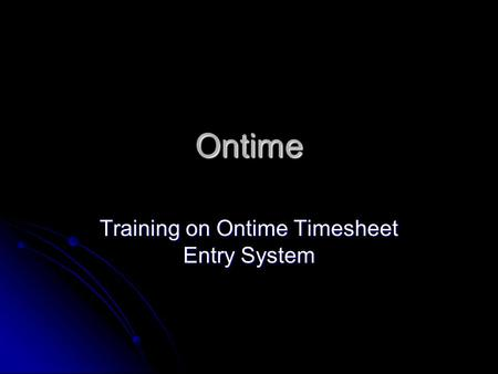 Ontime Training on Ontime Timesheet Entry System.