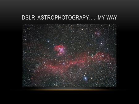 DSLR Astrophotograpy….. My way