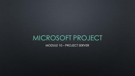 M ICROSOFT EXTENDS THE CAPABILITIES OF M ICROSOFT P ROJECT WITH P ROJECT S ERVER AND P ROJECT W EB A PP (PWA, FORMERLY P ROJECT W EB A CCESS ). M ICROSOFT.