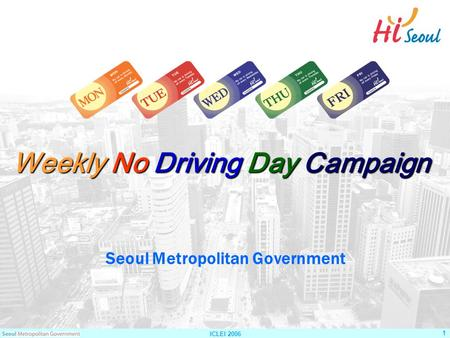 ICLEI 2006 1 Weekly No Driving Day Campaign Seoul Metropolitan Government.