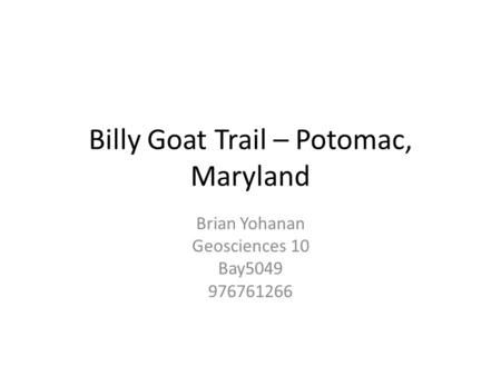 Billy Goat Trail – Potomac, Maryland Brian Yohanan Geosciences 10 Bay5049 976761266.