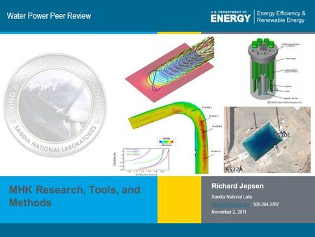 1 | Program Name or Ancillary Texteere.energy.gov Water Power Peer Review MHK Research, Tools, and Methods Richard Jepsen Sandia National Labs