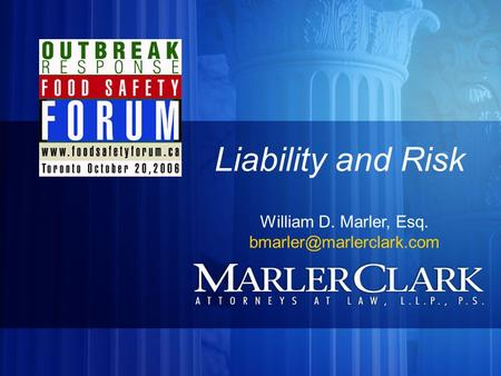 1 Liability and Risk William D. Marler, Esq.