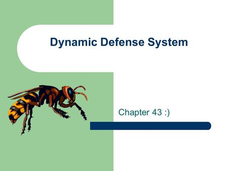 Dynamic Defense System Chapter 43 :). I. Nonspecific Defenses Against Infection A. First line of defense 1. Intact skin – barrier that can't normally.
