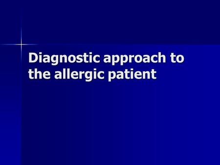 Diagnostic approach to the allergic patient. Allergic conditions in Israel.