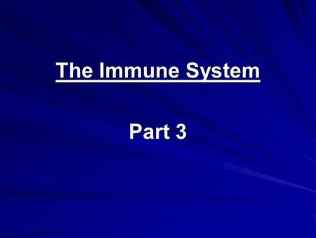 The Immune System Part 3. What Could Go Wrong? A. Immune Deficiency Disorder B. Hypersensitivity Disorder C. Autoimmune Disorder D. Immunoproliferative.