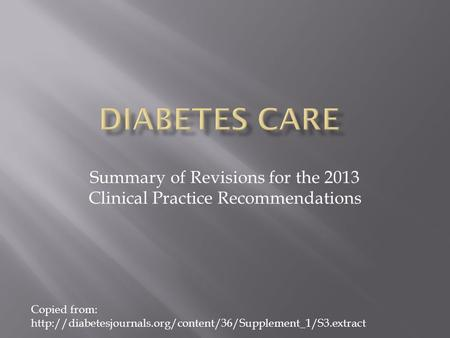 Summary of Revisions for the 2013 Clinical Practice Recommendations Copied from: