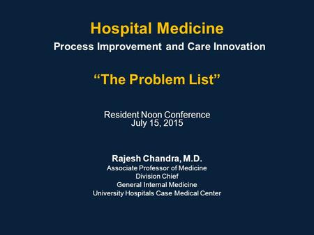 Resident Noon Conference July 15, 2015 Rajesh Chandra, M.D.