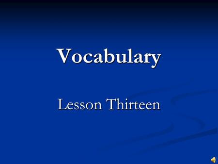 Vocabulary Lesson Thirteen. Simultaneous (adj) Happening, existing, or done at the same time Happening, existing, or done at the same time Chinese: 同时的,