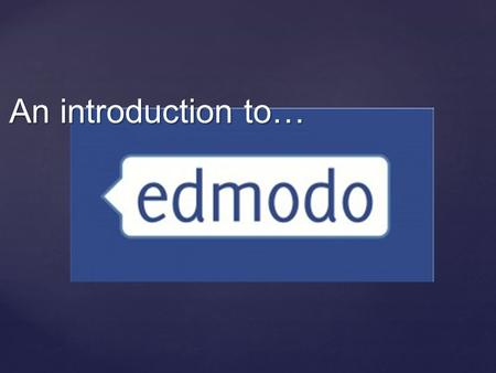 An introduction to…. Todays activity is designed to introduce you to edmodo. This is the program we will be using to deliver lessons and the 3 mandatory.