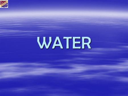 WATER. OBJECTIVES  Describe the diistribution of Earth's water resources.  Explain why fresh water is one of Earth's limited resources.  Describe the.