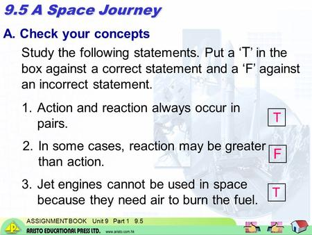 ASSIGNMENT BOOK Unit 9 Part 1 9.5 A. Check your concepts Study the following statements. Put a ' T ' in the box against a correct statement and a 'F' against.