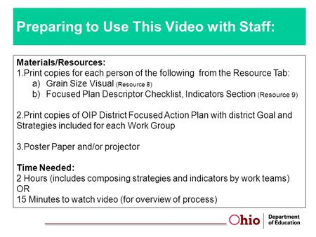 Preparing to Use This Video with Staff: Materials/Resources: 1.Print copies for each person of the following from the Resource Tab: a)Grain Size Visual.