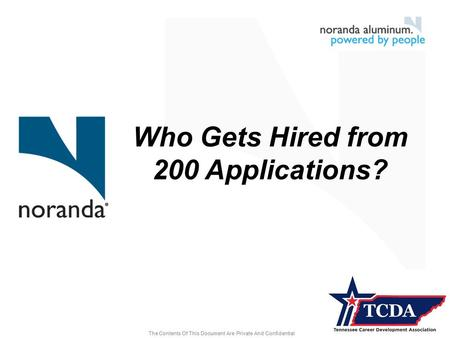 Who Gets Hired from 200 Applications?. Training Objective Gain a better understanding of how employers select a single candidate from hundreds of applicants.