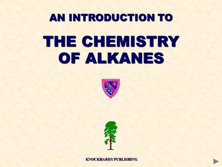AN INTRODUCTION TO THE CHEMISTRY OF ALKANES KNOCKHARDY PUBLISHING.