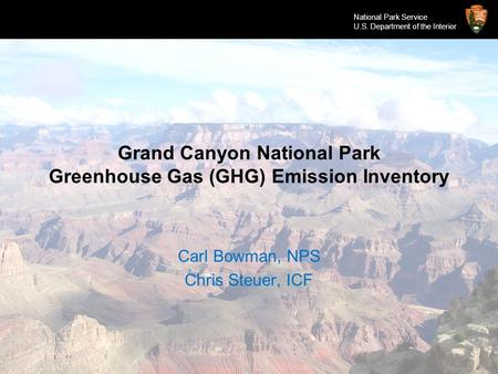 ICF Proprietary and Confidential – Do Not Copy, Distribute, or Disclose National Park Service U.S. Department of the Interior Grand Canyon National Park.