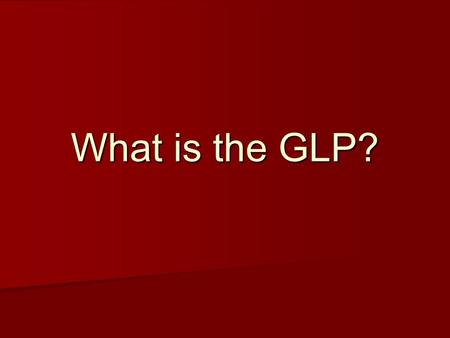 What is the GLP?. GLP = Good Laboratory Practice GLP = Good Laboratory Practice OECD Principles on Good Laboratory Practice OECD Principles on Good Laboratory.