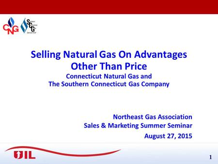 11 Selling Natural Gas On Advantages Other Than Price Connecticut Natural Gas and The Southern Connecticut Gas Company Northeast Gas Association Sales.