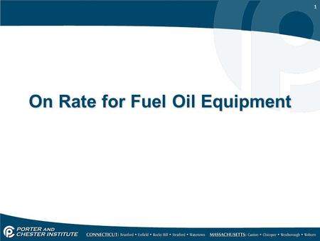 1 On Rate for Fuel Oil Equipment. 2 Purpose To insure that the equipment is delivering the correct heating value Oil fired equipment must fire within.