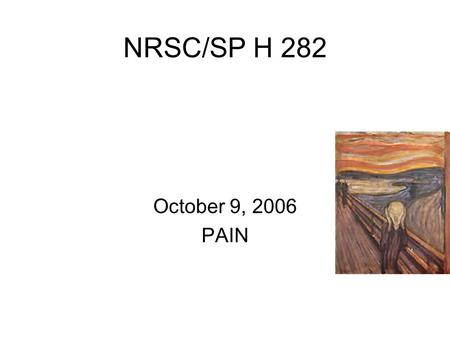 NRSC/SP H 282 October 9, 2006 PAIN. Step on a thumbtack?