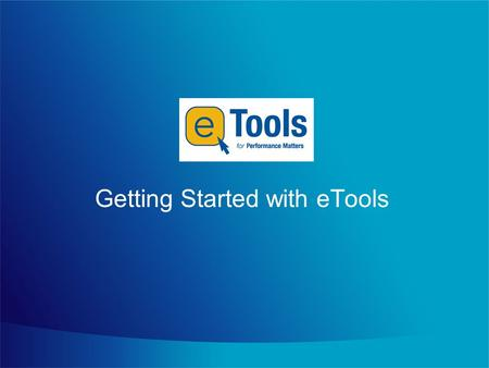 Getting Started with eTools. Agenda Introduction Getting Started Working with the Employee Profile – Entering Information – Manager Transfer/Personal.